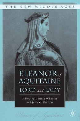 Book Eleanor Of Aquitaine: Lord and Lady by Bonnie Wheeler