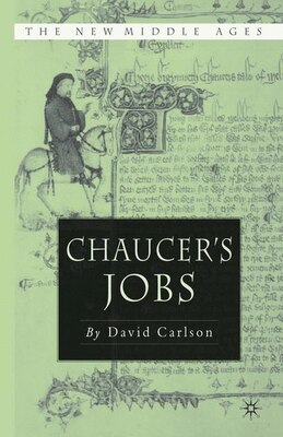 Book Chaucer's Jobs by David R. Carlson