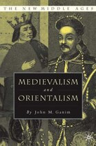 Medievalism And Orientalism: Three Essays on Literature, Architecture and Cultural Identity