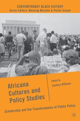 Book Africana Cultures And Policy Studies: Scholarship and the Transformation of Public Policy by Zachery Williams
