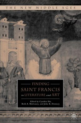 Book Finding Saint Francis in Literature and Art by Cynthia Ho