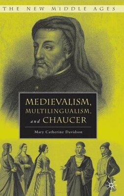 Book Medievalism, Multilingualism, and Chaucer by Mary Catherine Davidson