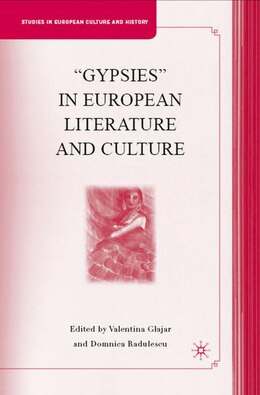 "Book ""Gypsies"" in European Literature and Culture by Valentina Glajar"