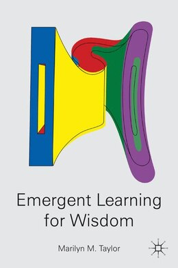 Book Emergent Learning for Wisdom by Marilyn M. Taylor