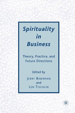 Book Spirituality In Business: Theory, Practice, and Future Directions by Jerry Biberman