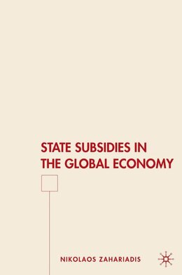 Book State Subsidies In The Global Economy by Nikolaos Zahariadis