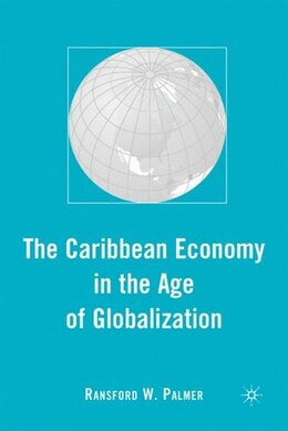 Book The Caribbean Economy in the Age of Globalization by R. Palmer