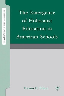 Book The Emergence of Holocaust Education in American Schools by Thomas D. Fallace