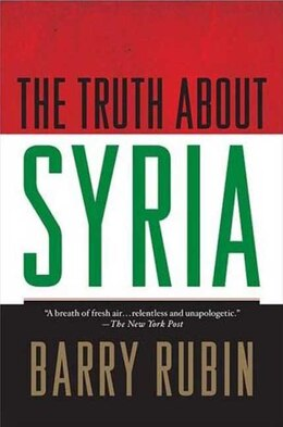 Book The Truth about Syria by Barry Rubin