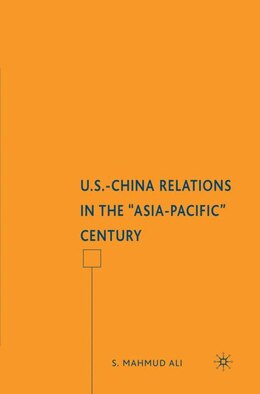 "Book U.S.-China Relations in the ""Asia-Pacific"" Century by S. Mahmud Ali"
