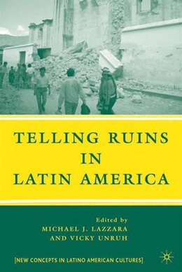 Book Telling Ruins In Latin America by Michael J. Lazzara