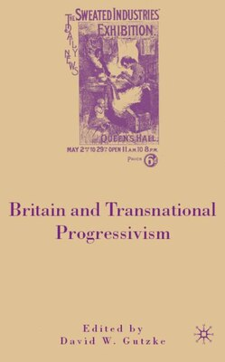 Book Britain and Transnational Progressivism by David W. Gutzke