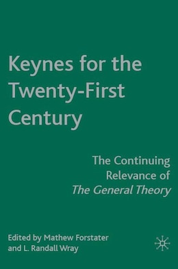 Book Keynes for the Twenty-First Century: The Continuing Relevance of The General Theory by Mathew Forstater