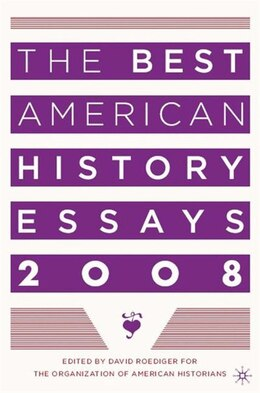 Book The Best American History Essays 2008 by David Roediger