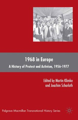 Book 1968 In Europe: A History of Protest and Activism, 1956-1977 by Martin Klimke
