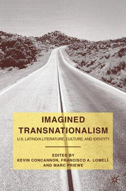 Book Imagined Transnationalism: U.S. Latino/a Literature, Culture, and Identity by Kevin Concannon
