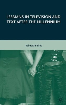 Book Lesbians in Television and Text after the Millennium by Rebecca Beirne