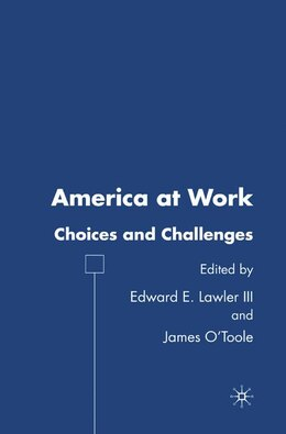 Book America At Work: Choices and Challenges by Edward E. Lawler