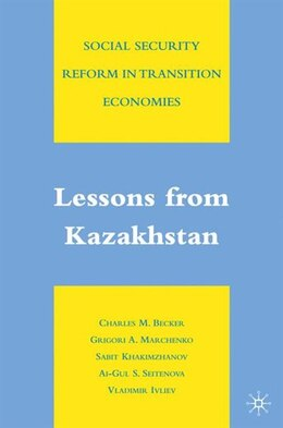 Book Social Security Reform In Transition Economies: Lessons from Kazakhstan by Charles M. Becker