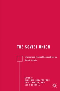 The Soviet Union: Internal and External Perspectives on Soviet Society