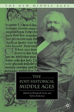 Book The Post-Historical Middle Ages by Elizabeth Scala