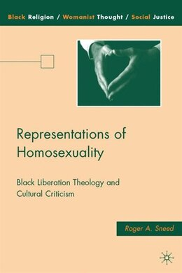 Book Representations Of Homosexuality: Black Liberation Theology and Cultural Criticism by R. Sneed
