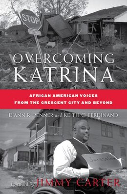 Book Overcoming Katrina: African American Voices from the Crescent City and Beyond by D'Ann R. Penner