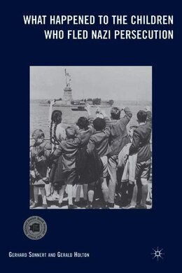 Book What Happened To The Children Who Fled Nazi Persecution by G. Holton