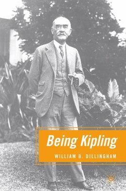 Book Being Kipling by William B. Dillingham