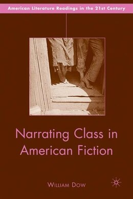 Book Narrating Class In American Fiction by William Dow