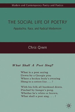Book The Social Life of Poetry: Appalachia, Race, and Radical Modernism by Chris Green