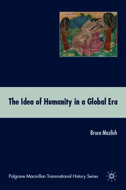 Book The Idea of Humanity in a Global Era by Bruce Mazlish