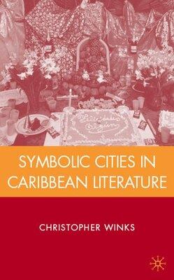 Book Symbolic Cities In Caribbean Literature by Christopher Winks