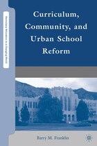 Curriculum, Community, And Urban School Reform