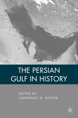 Book The Persian Gulf in History by Lawrence G. Potter