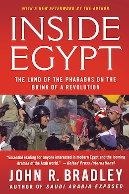 Book Inside Egypt: The Land of the Pharaohs on the Brink of a Revolution by John R. Bradley