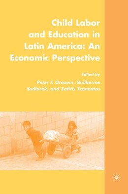 Book Child Labor And Education In Latin America: An Economic Perspective by Peter F. Orazem