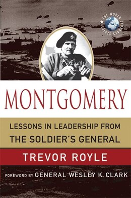 Book Montgomery: Lessons in Leadership from the Soldier's General by Trevor Royle