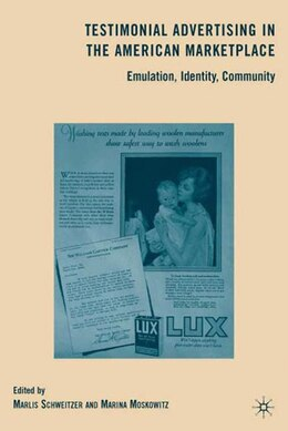 Book Testimonial Advertising in the American Marketplace: Emulation, Identity, Community by M. Moskowitz