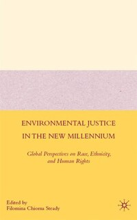 Environmental Justice in the New Millennium: Global Perspectives on Race, Ethnicity, and Human…