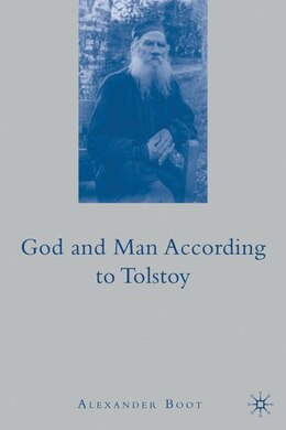Book God And Man According To Tolstoy by A. Boot