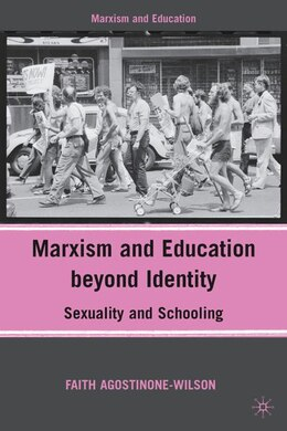 Book Marxism and Education beyond Identity: Sexuality and Schooling by Faith Agostinone-Wilson
