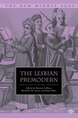 Book The Lesbian Premodern: A Historical and Literary Dialogue by Noreen Giffney