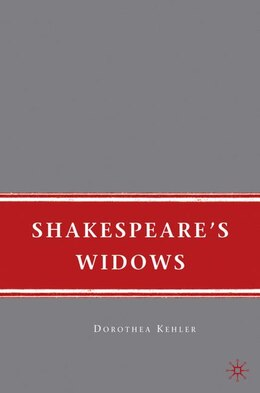 Book Shakespeare's Widows by Dorothea Kehler