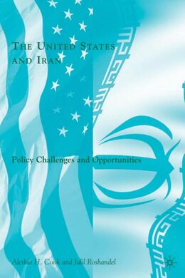 Book The United States and Iran: Policy Challenges and Opportunities by Jalil Roshandel