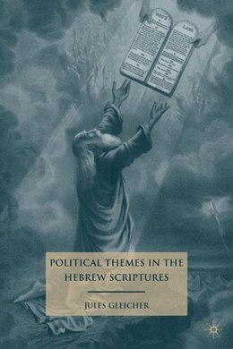 Book Political Themes in the Hebrew Scriptures by Jules Gleicher