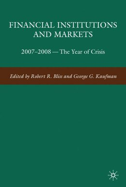 Book Financial Institutions and Markets: 2007-2008 -- The Year of Crisis by George G. Kaufman