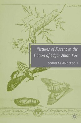 Book Pictures of Ascent in the Fiction of Edgar Allan Poe by Douglas Anderson