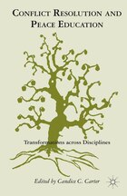 Conflict Resolution And Peace Education: Transformations across Disciplines