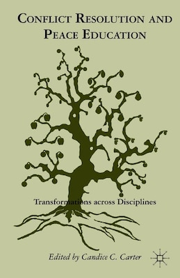 Book Conflict Resolution and Peace Education: Transformations across Disciplines by Candice C. Carter